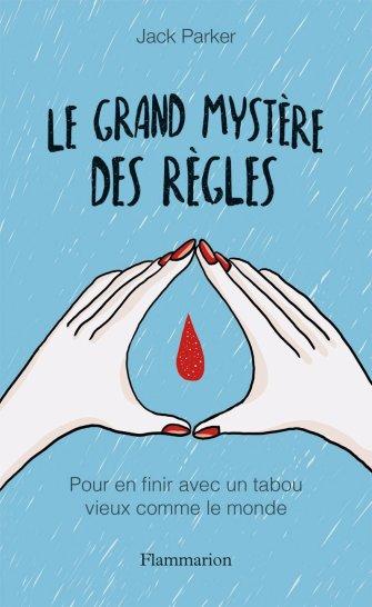 0bf7d611394d9c Découvrez la couverture de mon livre, Le Grand Mystère des Règles, à  paraître le 17 mai 2017 !